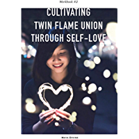 Cultivating Twin Flame Union Through Self-Love: Workbook #2 for Divine Feminines (English Edition)