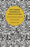 Southern Foodways and Culture : Local Considerations and Beyond, Lefler, Lisa J., 0984644547