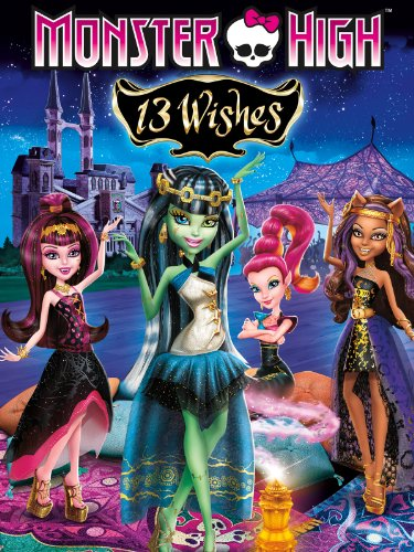 Monster High: 13 Wishes (Monster High All Movies)