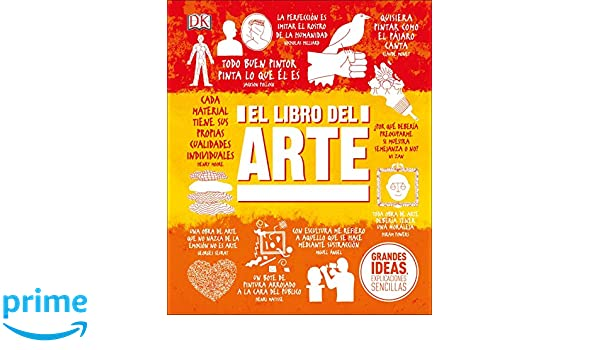 Amazon.com: El Libro del Arte (Big Ideas Simply Explained) (Spanish Edition) (9781465471253): DK: Books