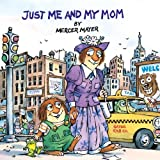 Just Me And My Mom (Turtleback School & Library Binding Edition) (Golden Look-Look Books)