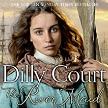 The River Maid: The River Maid, Book 1 Audiobook by Dilly Court Narrated by Annie Aldington