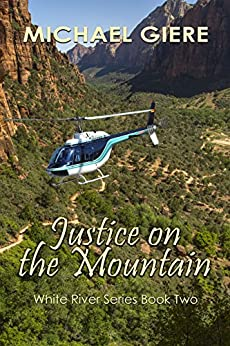 Justice on the Mountain: White River Series by [Giere, Michael]