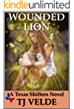 WOUNDED LION: A Texas Shifters Romance Novella