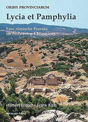 Lycia et Pamphylia: Eine römische Provinz im Südwesten Kleinasiens (Orbis Provinciarum)