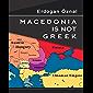 Macedonia is not Greek
