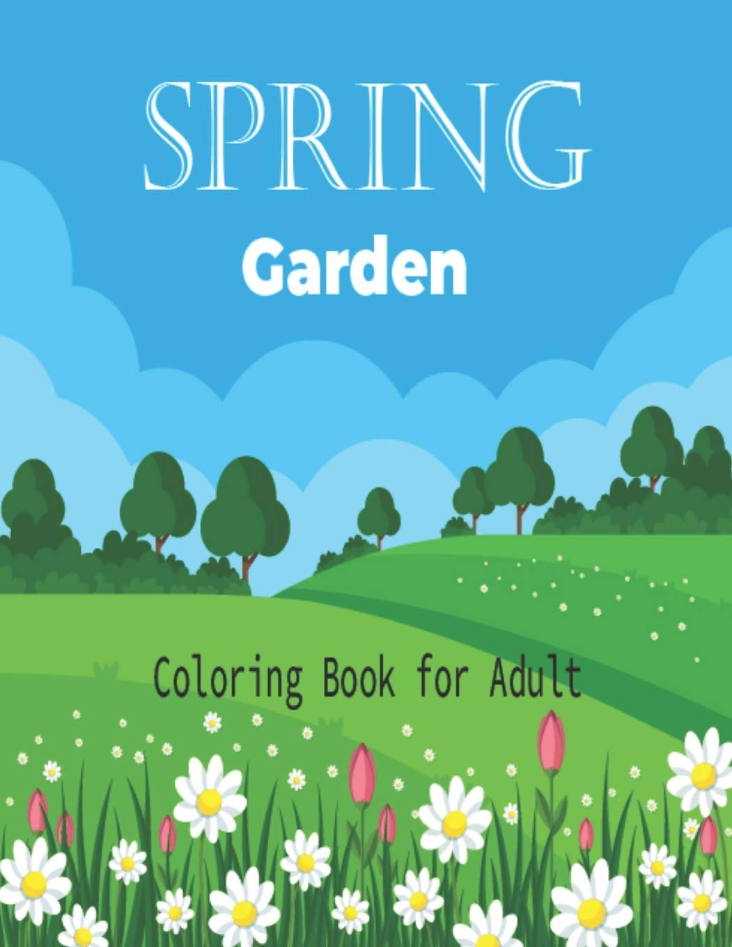 Spring Garden Coloring Book for Adult: Easy Coloring Book for Kids