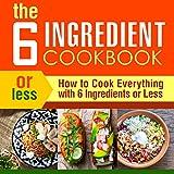 Free eBook - The 6 Ingredient Cookbook