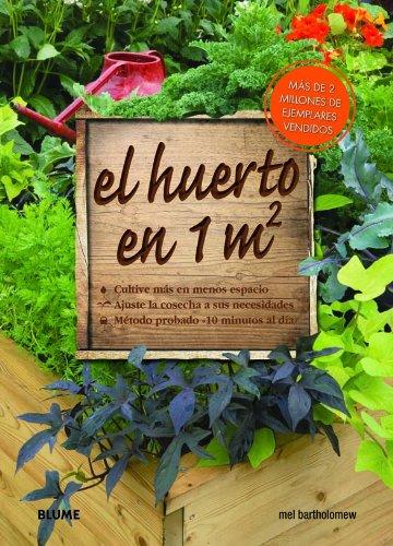 Huerto en 1m2: Cultive más en menos espacio: Amazon.es: Bartholomew, Mel: Libros