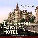 The Grand Babylon Hotel | Arnold Bennett