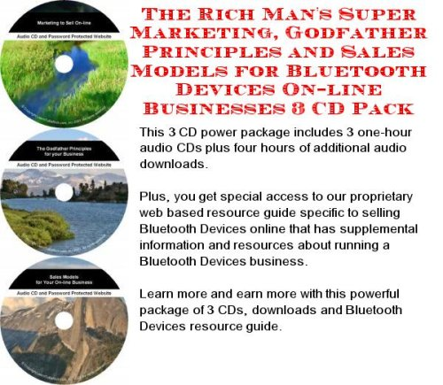 The Rich Man's Super Marketing, Godfather Principles and Sales Models for Bluetooth Devices On-line Businesses 3 CD Pack