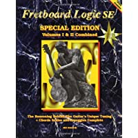 Fretboard Logic SE: Volumes I & II Combined (Fretboard Logic Guitar Method Ser)