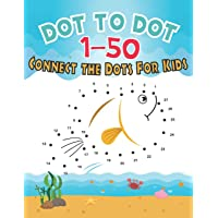 Dot To Dot 1-50 Connect the Dots for Kids: V.1 Fun Animal Number Connect The Dots Puzzles For Kids | Number Dot To Dot Books For Kids 1-50  | ... And Girls! (Gift) (My preschool handwriting)