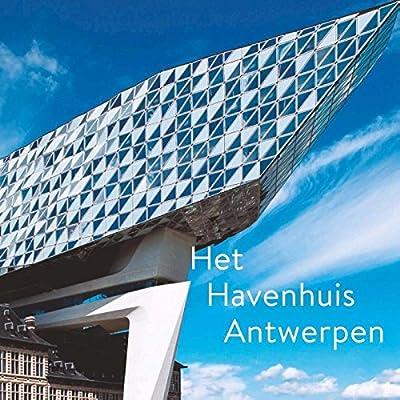 Het Havenhuis Antwerpen Zaha Hadid Architects Amazon Co Uk Tijs Rutger J Dubois Marc Pauwels Joris Van Hooydonk Eric 9789053254141 Books