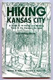 Hiking Kansas City - A Guide to 70 Hiking and Walking Trails in the Kansas City Area