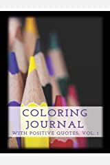 Coloring Journal with Positive Quotes, Vol. 1 Paperback