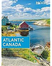Moon Atlantic Canada: Nova Scotia, New Brunswick, Prince Edward Island, Newfoundland & Labrador