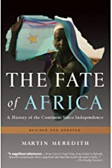 The Fate of Africa: A History of the Continent Since Independence Kindle Edition