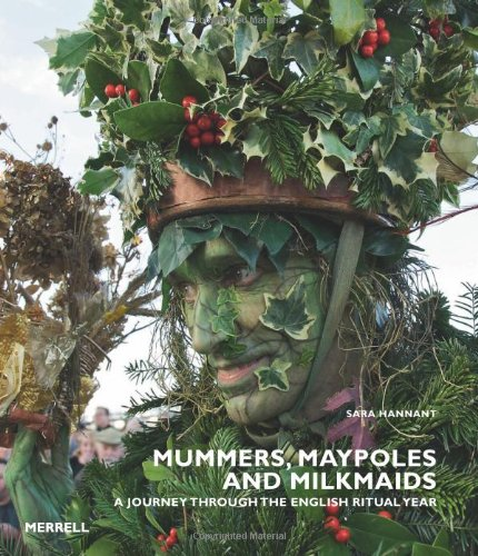 Mummers, Maypoles and Milkmaids: A Journey Through the English Ritual Year pdf