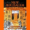 New Jerusalem: Sacred Geometry, Knights Templar, Freemasons and the Creation of Heaven on Earth Speech by Adrian Gilbert