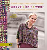 img - for Weave Knit Wear: Simply Fabulous Clothing and Accessories for Rigid Heddle (and Other) Weavers book / textbook / text book