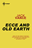 Ecce and Old Earth (English Edition)