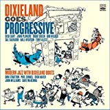 Dixieland Goes Progressive/Modern Jazz With Dixieland Roots