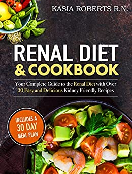 Renal Diet and Cookbook: Your Complete Guide to the Renal