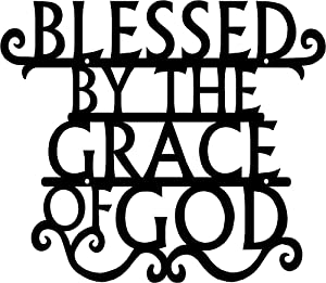Blessed by The Grace of God Metal Wall Art Sign Plaque - Made in The USA