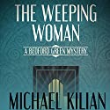 The Weeping Woman : The Bedford Green Mysteries Audiobook by Michael Kilian Narrated by Christopher Kipiniak