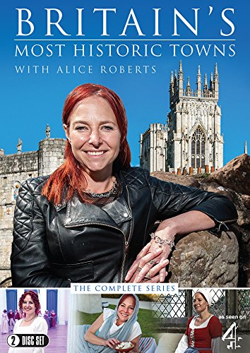 Britain's Most Historic Towns with Alice Roberts