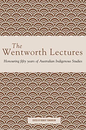 The Wentworth Lectures: Honouring fifty years of Australian Indigenous Studies