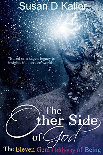 The Other Side of God: The Eleven Gem Odyssey of Being (Psychological Crisis, Personal Growth and Transformation, Altered States, Alternate Realities, Internal Balance) (Other Side Series Book 1) (Workshop Gems)