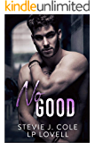 No Good: A Standalone Enemies to Lovers Romance (Dayton Series Book 2)