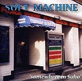 Somewhere In Soho(2Cd) by Soft Machine (2004-04-13)