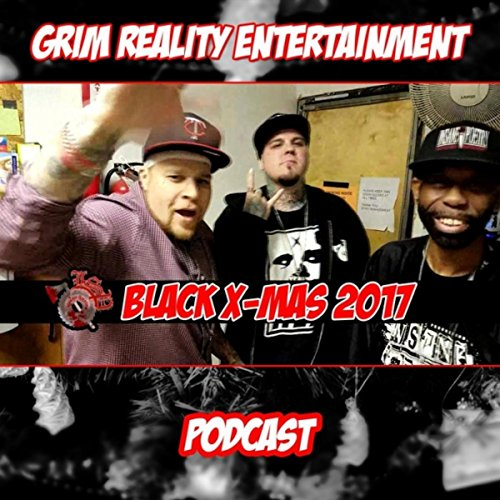 Podcast: Black X-Mas 2017 (feat. Insane Poetry, Nick Payola, Liquid Assassin & JP Tha Hustler) [Explicit]