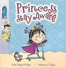 Princess Stay Awake (Picture Books): Giles Paley-Phillips