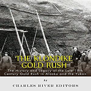 The Klondike Gold Rush Audiobook