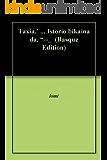 """Taxia.' ... Istorio bikaina da. """"--_  (Basque Edition)"""