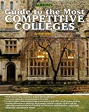 Guide to the Most Competitive Colleges (Barron's Guide to the Most Competitive Colleges)