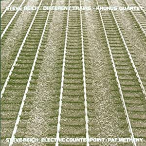 Reich: Different Trains, Electric Counterpoint / Kronos Quartet, Pat Metheny