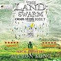 The Land: Swarm: Chaos Seeds, Book 5 Hörbuch von Aleron Kong Gesprochen von: Nick Podehl