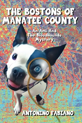 Download The Bostons Of Manatee County: An Ami And The Bloodhounds Mystery (Volume 1) pdf