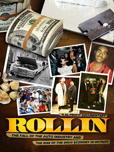 (Rollin: The Fall of the Auto Industry and the rise of the Drug Economy in Detroit)