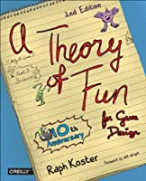 Theory of Fun for Game Design, 2nd Edition