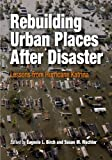 img - for Rebuilding Urban Places After Disaster: Lessons from Hurricane Katrina (The City in the Twenty-First Century) (2006-11-30) book / textbook / text book