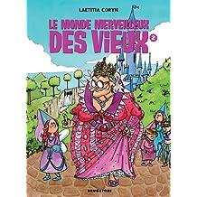 MONDE MERVEILLEUX DES VIEUX T02 (LE)