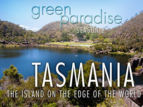 Tasmania - The Island on the Edge of the World