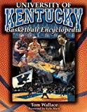 The University of Kentucky Basketball Encyclopedia, Tom Wallace, 1613210183