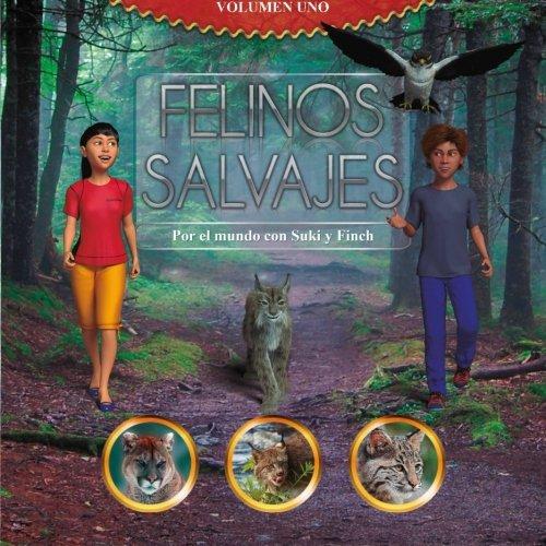 Felinos Salvajes, por el mundo con Suki y Finch (Spanish Edition) [Rebecca Merry Murdock] (Tapa Blanda)